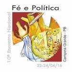 Estão abertas as inscrições para o 10º Encontro Nacional de Fé e Política